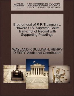 Brotherhood Of R R Trainmen V. Howard U.S. Supreme Court Transcript Of Record With Supporting Pleadings