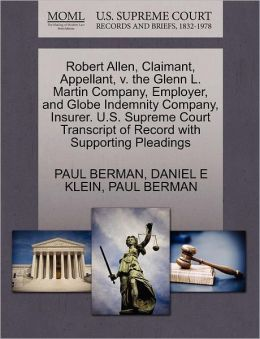 Robert Allen, Claimant, Appellant, V. The Glenn L. Martin Company, Employer, And Globe Indemnity Company, Insurer. U.S. Supreme Court Transcript Of Record With Supporting Pleadings