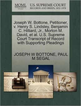 Joseph W. Bottone, Petitioner, V. Henry S. Lindsley, Benjamin C. Hilliard, Jr., Morton M. David, Et Al. U.S. Supreme Court Transcript Of Record With Supporting Pleadings