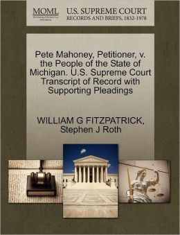 Pete Mahoney, Petitioner, V. The People Of The State Of Michigan. U.S. Supreme Court Transcript Of Record With Supporting Pleadings