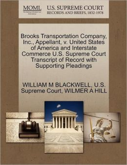 Brooks Transportation Company, Inc., Appellant, v. United States of America and Interstate Commerce U.S. Supreme Court Transcript of Record with Supporting Pleadings