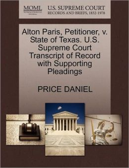 Alton Paris, Petitioner, V. State Of Texas. U.S. Supreme Court Transcript Of Record With Supporting Pleadings