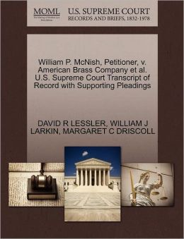 William P. Mcnish, Petitioner, V. American Brass Company Et Al. U.S. Supreme Court Transcript Of Record With Supporting Pleadings
