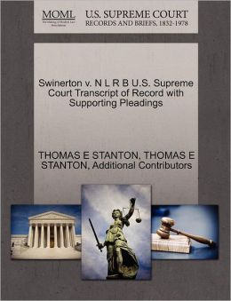 Swinerton V. N L R B U.S. Supreme Court Transcript Of Record With Supporting Pleadings