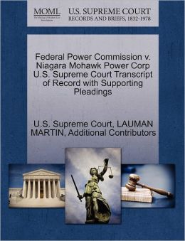 Federal Power Commission v. Niagara Mohawk Power Corp U.S. Supreme Court Transcript of Record with Supporting Pleadings
