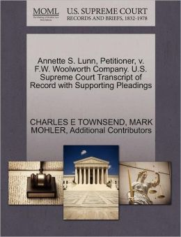 Annette S. Lunn, Petitioner, V. F.W. Woolworth Company. U.S. Supreme Court Transcript Of Record With Supporting Pleadings