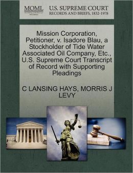 Mission Corporation, Petitioner, V. Isadore Blau, A Stockholder Of Tide Water Associated Oil Company, Etc., U.S. Supreme Court Transcript Of Record With Supporting Pleadings
