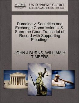 Dumaine V. Securities And Exchange Commission U.S. Supreme Court Transcript Of Record With Supporting Pleadings