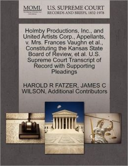 Holmby Productions, Inc., And United Artists Corp., Appellants, V. Mrs. Frances Vaughn Et Al., Constituting The Kansas State Board Of Review, Et Al. U.S. Supreme Court Transcript Of Record With Supporting Pleadings