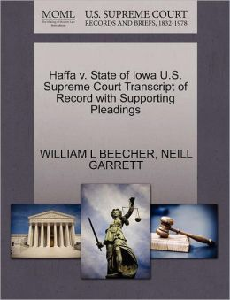 Haffa V. State Of Iowa U.S. Supreme Court Transcript Of Record With Supporting Pleadings
