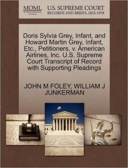 Doris Sylvia Grey, Infant, And Howard Martin Grey, Infant, Etc., Petitioners, V. American Airlines, Inc. U.S. Supreme Court Transcript Of Record With Supporting Pleadings