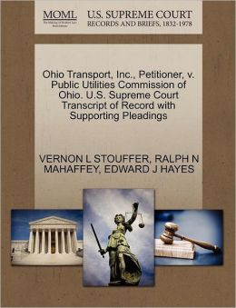 Ohio Transport, Inc., Petitioner, V. Public Utilities Commission Of Ohio. U.S. Supreme Court Transcript Of Record With Supporting Pleadings