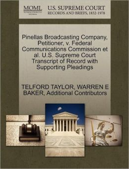 Pinellas Broadcasting Company, Petitioner, V. Federal Communications Commission Et Al. U.S. Supreme Court Transcript Of Record With Supporting Pleadings