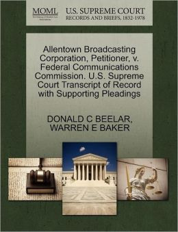 Allentown Broadcasting Corporation, Petitioner, V. Federal Communications Commission. U.S. Supreme Court Transcript Of Record With Supporting Pleadings