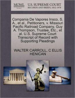 Compania De Vapores Insco, S. A., Et Al., Petitioners, V. Missouri Pacific Railroad Company, Guy A. Thompson, Trustee, Etc., Et Al. U.S. Supreme Court Transcript Of Record With Supporting Pleadings