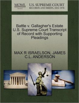 Battle V. Gallagher's Estate U.S. Supreme Court Transcript Of Record With Supporting Pleadings