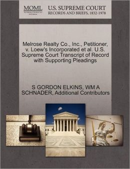 Melrose Realty Co., Inc., Petitioner, v. Loew's Incorporated et al. U.S. Supreme Court Transcript of Record with Supporting Pleadings S GORDON ELKINS, WM A SCHNADER and Additional Contributors