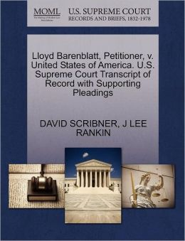 Lloyd Barenblatt, Petitioner, V. United States Of America. U.S. Supreme Court Transcript Of Record With Supporting Pleadings