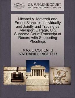 Michael A. Matczak And Ernest Stancick, Individually And Jointly And Trading As Tylersport Garage, U.S. Supreme Court Transcript Of Record With Supporting Pleadings