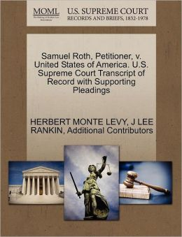 Samuel Roth, Petitioner, V. United States Of America. U.S. Supreme Court Transcript Of Record With Supporting Pleadings