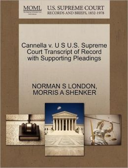 Cannella V. U S U.S. Supreme Court Transcript Of Record With Supporting Pleadings