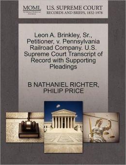 Leon A. Brinkley, Sr., Petitioner, V. Pennsylvania Railroad Company. U.S. Supreme Court Transcript Of Record With Supporting Pleadings