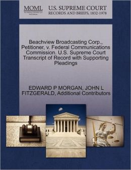 Beachview Broadcasting Corp., Petitioner, V. Federal Communications Commission. U.S. Supreme Court Transcript Of Record With Supporting Pleadings