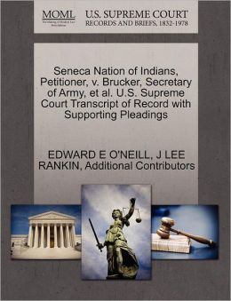 Seneca Nation Of Indians, Petitioner, V. Brucker, Secretary Of Army, Et Al. U.S. Supreme Court Transcript Of Record With Supporting Pleadings