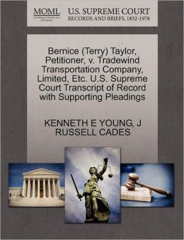 Bernice (Terry) Taylor, Petitioner, V. Tradewind Transportation Company, Limited, Etc. U.S. Supreme Court Transcript Of Record With Supporting Pleadings