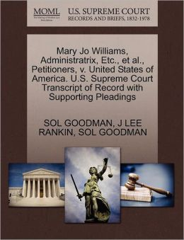 Mary Jo Williams, Administratrix, Etc., Et Al., Petitioners, V. United States Of America. U.S. Supreme Court Transcript Of Record With Supporting Pleadings