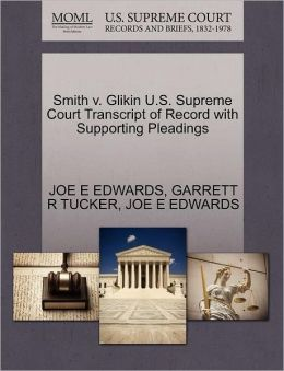 Smith V. Glikin U.S. Supreme Court Transcript Of Record With Supporting Pleadings