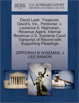 David Lash, Treasurer, David's, Inc., Petitioner, V. Laurence A. Nighosian, Revenue Agent, Internal Revenue U.S. Supreme Court Transcript Of Record With Supporting Pleadings