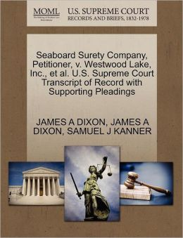 Seaboard Surety Company, Petitioner, V. Westwood Lake, Inc., Et Al. U.S. Supreme Court Transcript Of Record With Supporting Pleadings