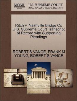 Ritch V. Nashville Bridge Co U.S. Supreme Court Transcript Of Record With Supporting Pleadings
