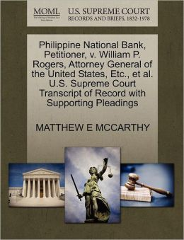 Philippine National Bank, Petitioner, V. William P. Rogers, Attorney General Of The United States, Etc., Et Al. U.S. Supreme Court Transcript Of Record With Supporting Pleadings