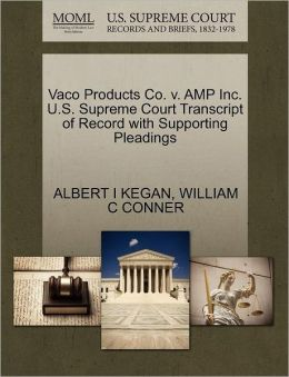 Vaco Products Co. V. Amp Inc. U.S. Supreme Court Transcript Of Record With Supporting Pleadings