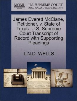 James Everett Mcclane, Petitioner, V. State Of Texas. U.S. Supreme Court Transcript Of Record With Supporting Pleadings