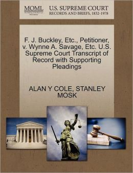 F. J. Buckley, Etc., Petitioner, V. Wynne A. Savage, Etc. U.S. Supreme Court Transcript Of Record With Supporting Pleadings