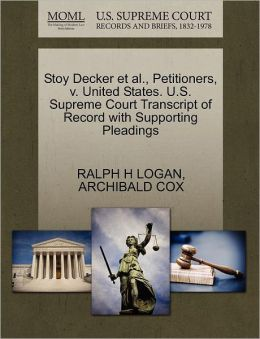 Stoy Decker Et Al., Petitioners, V. United States. U.S. Supreme Court Transcript Of Record With Supporting Pleadings