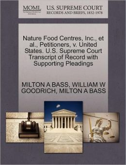 Nature Food Centres, Inc., Et Al., Petitioners, V. United States. U.S. Supreme Court Transcript Of Record With Supporting Pleadings