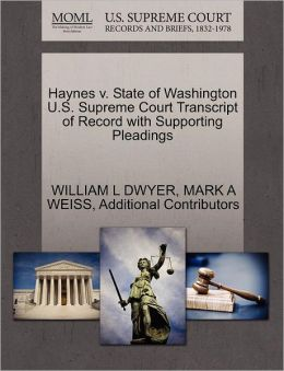 Haynes V. State Of Washington U.S. Supreme Court Transcript Of Record With Supporting Pleadings