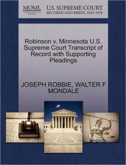 Robinson V. Minnesota U.S. Supreme Court Transcript Of Record With Supporting Pleadings