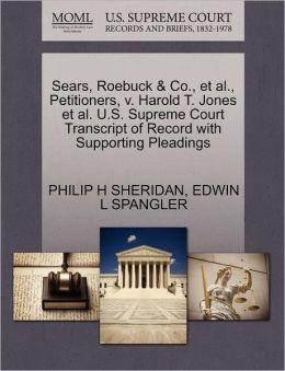 Sears, Roebuck & Co., Et Al., Petitioners, V. Harold T. Jones Et Al. U.S. Supreme Court Transcript Of Record With Supporting Pleadings