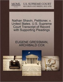 Nathan Shavin, Petitioner, V. United States. U.S. Supreme Court Transcript Of Record With Supporting Pleadings