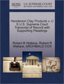 Henderson Clay Products V. U S U.S. Supreme Court Transcript Of Record With Supporting Pleadings