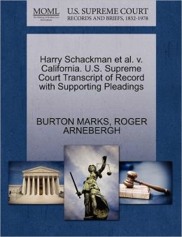 Harry Schackman Et Al. V. California. U.S. Supreme Court Transcript Of Record With Supporting Pleadings