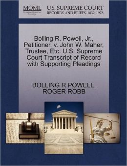 Bolling R. Powell, Jr., Petitioner, V. John W. Maher, Trustee, Etc. U.S. Supreme Court Transcript Of Record With Supporting Pleadings