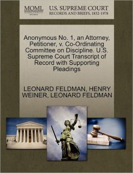 Anonymous No. 1, An Attorney, Petitioner, V. Co-Ordinating Committee On Discipline. U.S. Supreme Court Transcript Of Record With Supporting Pleadings