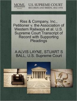 Riss & Company, Inc., Petitioner V. The Association Of Western Railways Et Al. U.S. Supreme Court Transcript Of Record With Supporting Pleadings