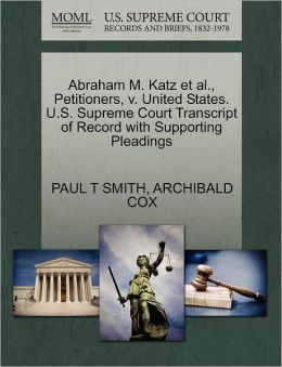 Abraham M. Katz Et Al., Petitioners, V. United States. U.S. Supreme Court Transcript Of Record With Supporting Pleadings